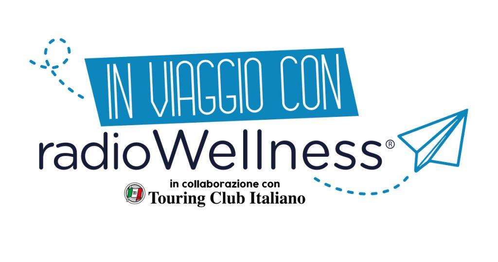 """Touring Club: al via la nuova edizione di """"In viaggio con Radio Wellness"""""""