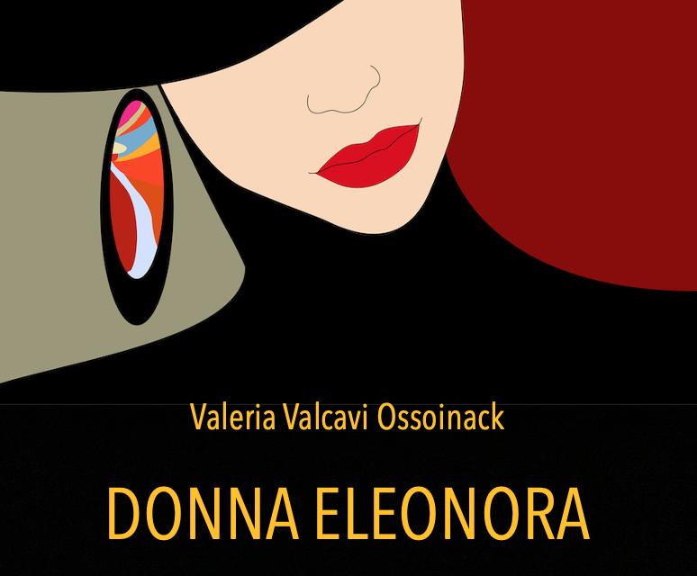"""Un incontro più che fortunato nel libro """"Donna Eleonora"""" di Valeria Valcavi Ossoinack"""