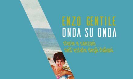 ONDA SU ONDA. Storie e canzoni nell'estate degli italiani, il libro di ENZO GENTILE