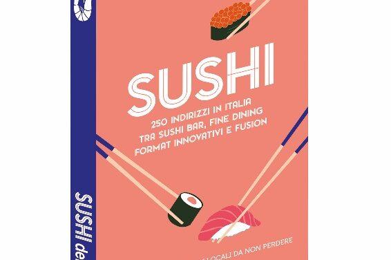 Presentata la nuova Guida Sushi di Gambero Rosso. Tre bacchette a Noci e Lecce